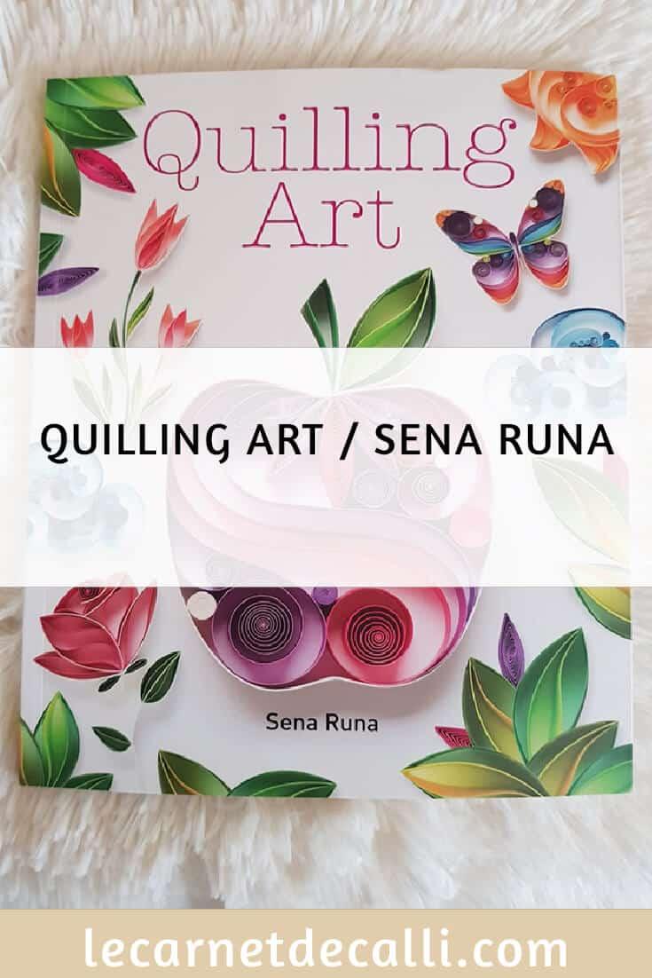 Quilling Art Sena Runa Le Carnet De Calli