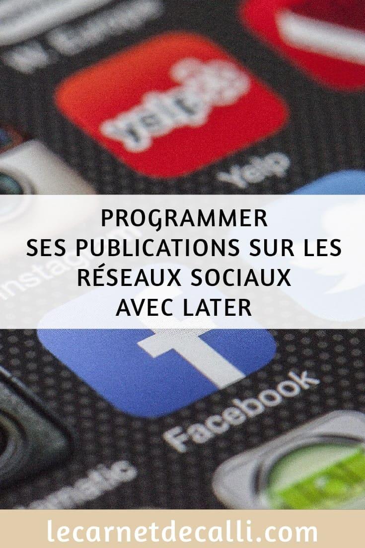 Programmer ses réseaux sociaux avec later