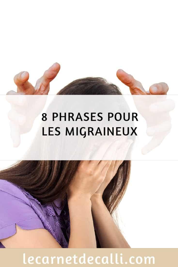 8 phrases pour les migraineux