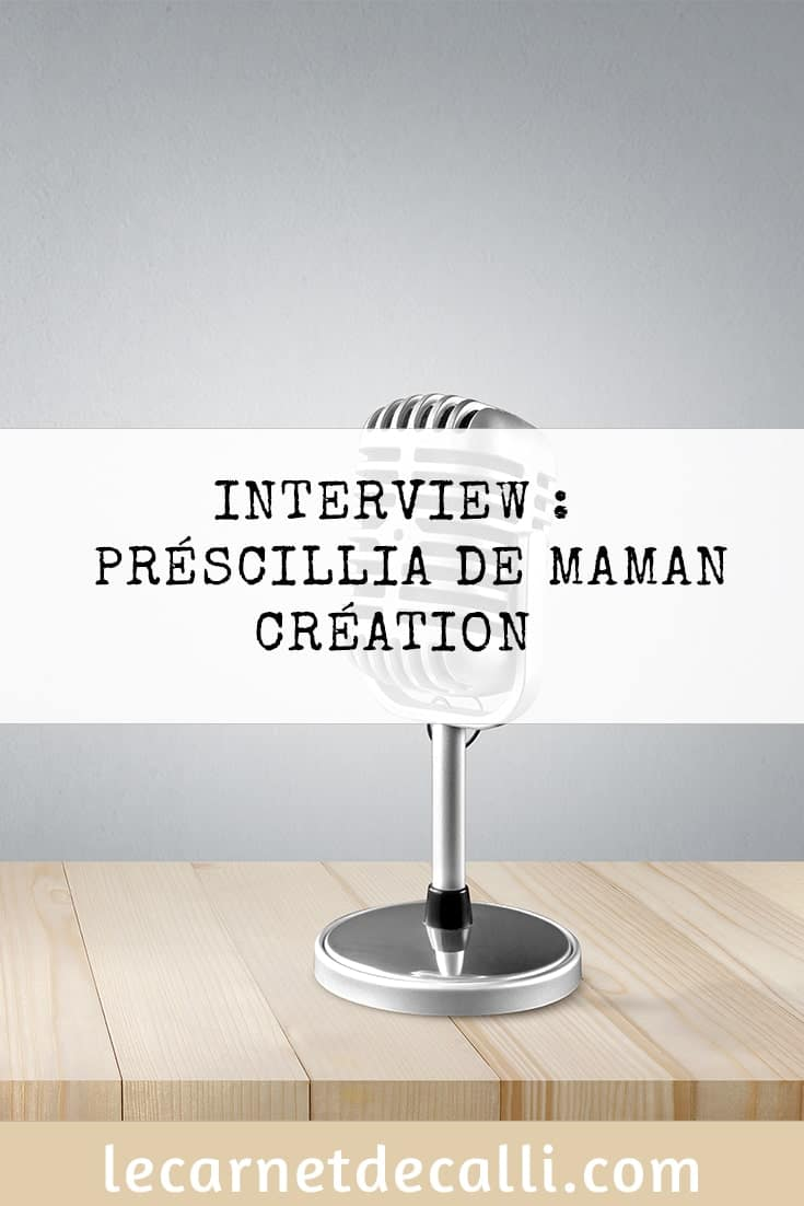 Interview maman création